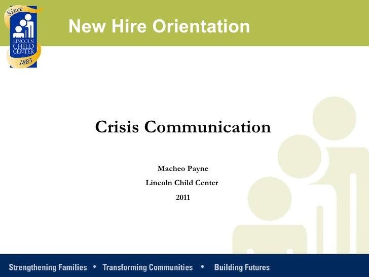 Crisis Communication Macheo Payne Lincoln Child Center  2011 New Hire Orientation