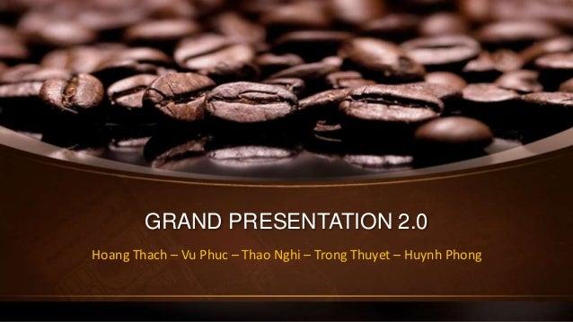 GRAND PRESENTATION 2.0 Hoang Thach – Vu Phuc – Thao Nghi – Trong Thuyet – Huynh Phong