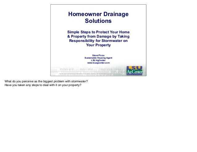 Homeowner DrainageSolutionsSimple Steps to Protect Your Home& Property from Damage by TakingResponsibility for Stormwater ...