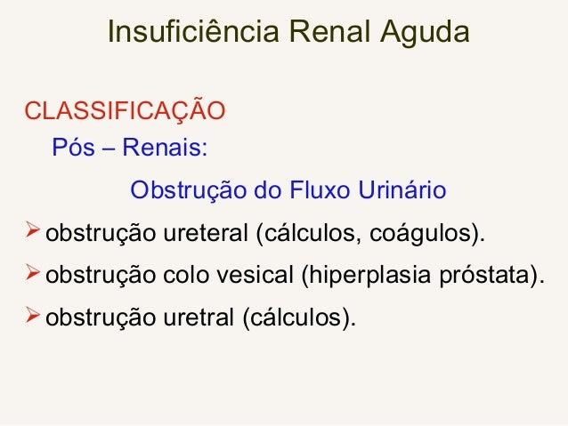 Insuficiência Renal Aguda CLASSIFICAÇÃO Renais Nefrite intersticial (hipersensibilidade a drogas Ex.: penicilina). necro...