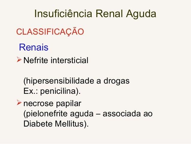 Insuficiência Renal Aguda INCIDÊNCIA (relativa à diurese) NTA: Necrose Tubular Aguda Geralmente Oligúricas ⇒ 74% Mortalida...