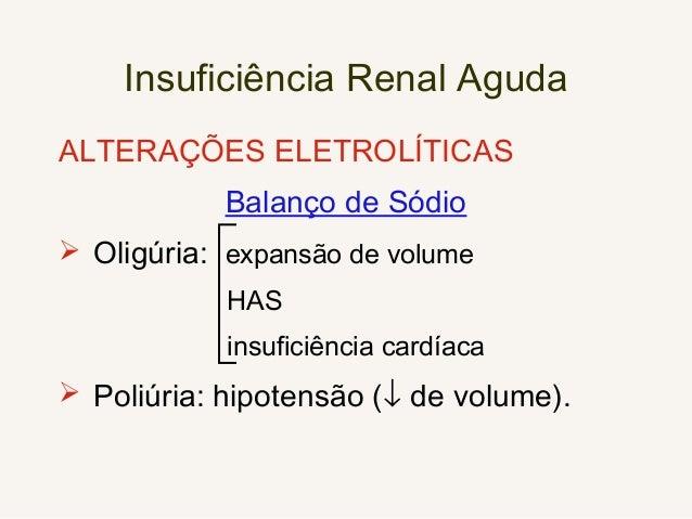 Insuficiência Renal Aguda ALTERAÇÕES ELETROLÍTICAS Balanço de Ca/ P  Hipocalcemia – mais frequente na IRC. Balanço de Fós...