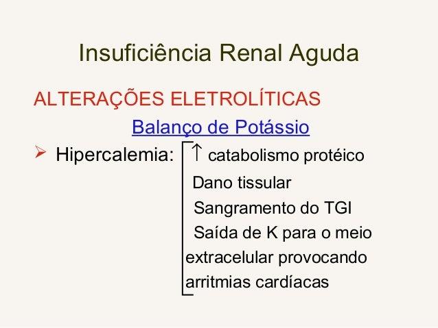 Complicações da Insuficiência Renal Aguda CARDIOVASCULARES  edema pulmonar  arritmias  hipertensão arterial  derrame p...