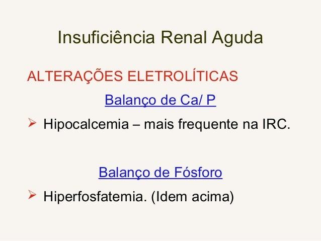 Complicações da Insuficiência Renal Aguda GASTROINTESTINAIS  náuseas  vômitos  gastrite  úlcera gastroduodenal  hemor...