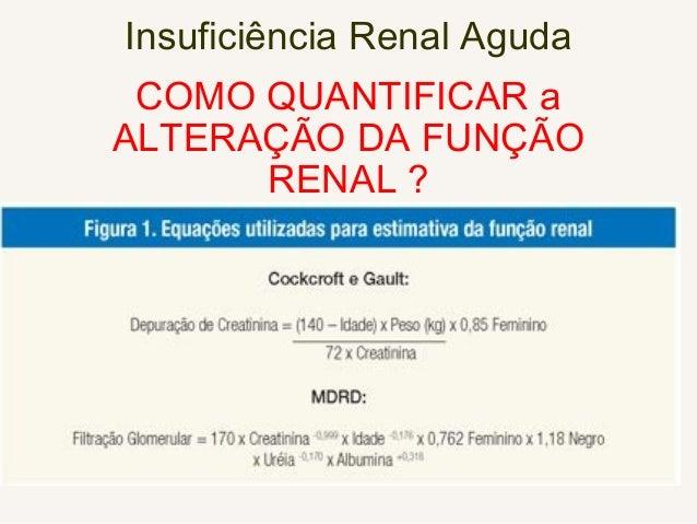 RIFLE: Risk, Injury, Failure, Lesion <3 m, End >3 m R= Cr >1,5 ; Diurese <0,5 ml/kg/h em 6 h I = Cr > 2 ; Diurese idem ant...