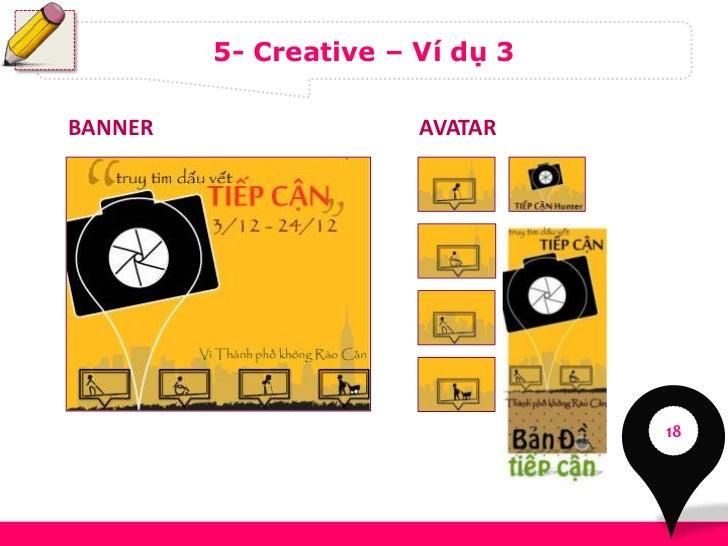 5- Creative – Ví dụ 3BANNER                 AVATAR                                 18