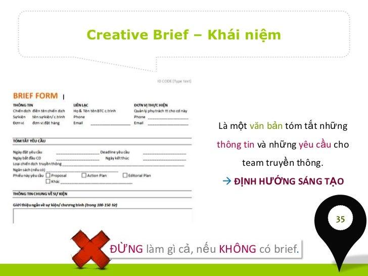 Creative Brief – Khái niệm                       Là một văn bản tóm tắt những                      thông tin và những yêu ...