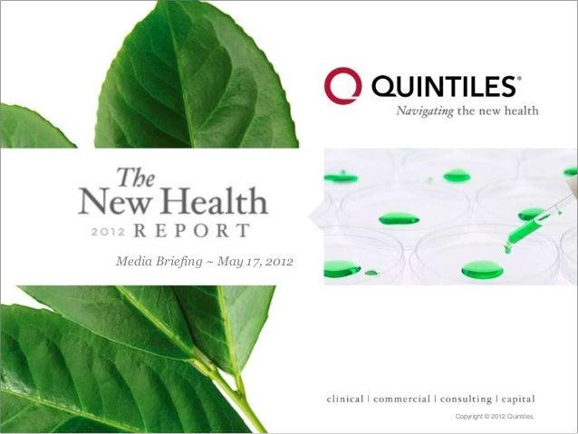 Copyright © 2012 Quintiles Media Briefing ~ May 17, 2012