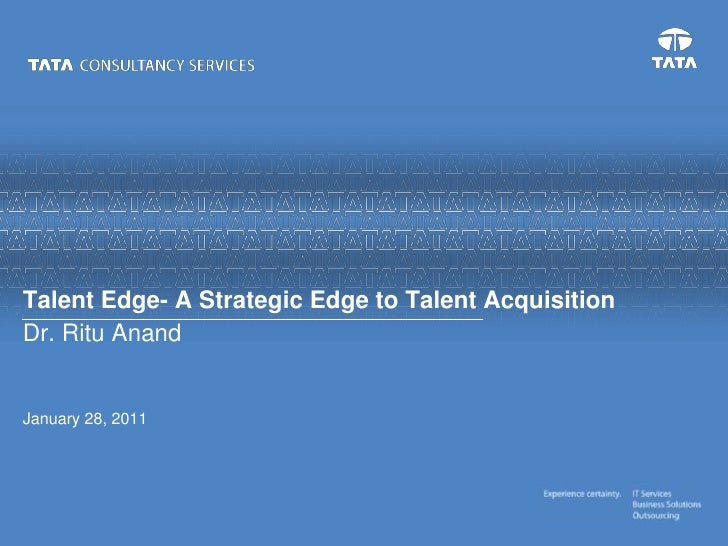 Talent Edge- A Strategic Edge to Talent AcquisitionDr. Ritu Anand<br />January 20, 2011<br />