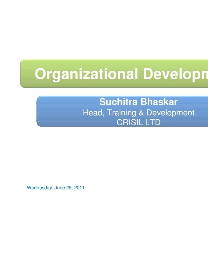 Organizational Development                           Suchitra Bhaskar                       Head, Training & Development  ...