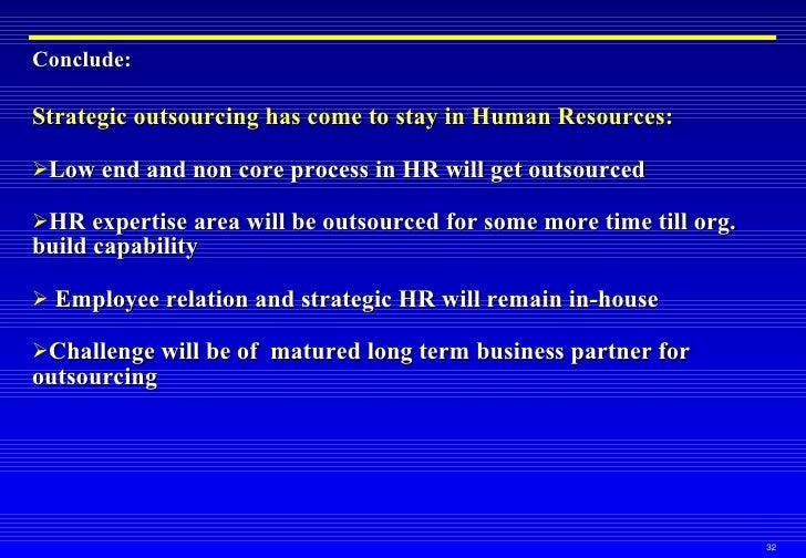 trend in hr outsourcing essay He describes a multi-faceted approach to delivering hr services that meets the   this trend reflects the common perception that hr business-as-usual is not.