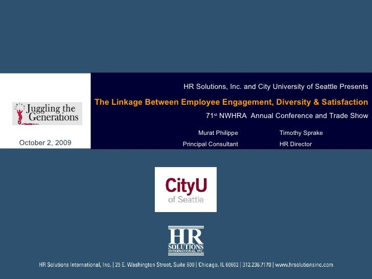 HR Solutions, Inc. and City University of Seattle Presents The Linkage Between Employee Engagement, Diversity & Satisfacti...