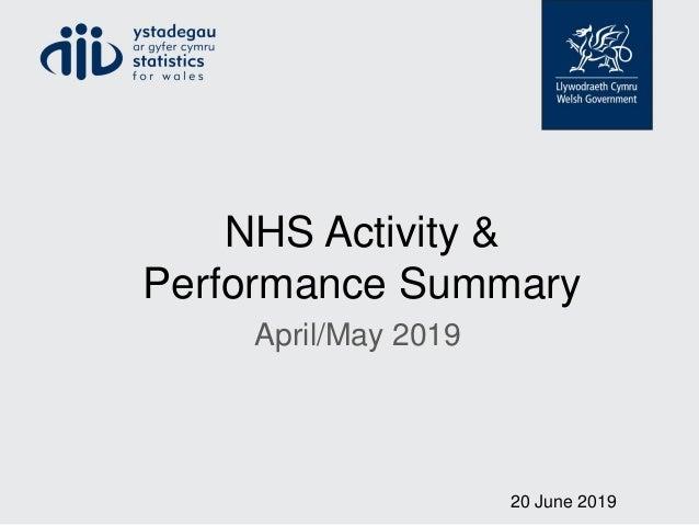 NHS Activity & Performance Summary April/May 2019 20 June 2019