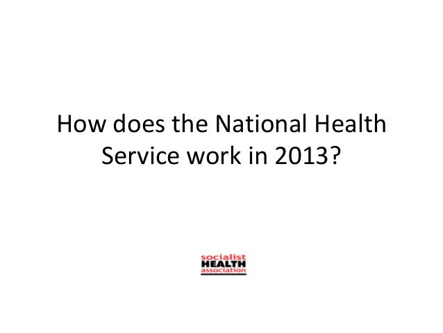 How does the National HealthService work in 2013?