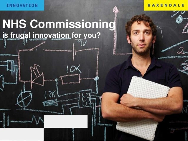 NHS Commissioning is frugal innovation for you?