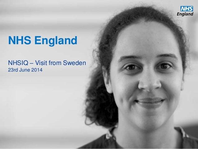 NHS England NHSIQ – Visit from Sweden 23rd June 2014