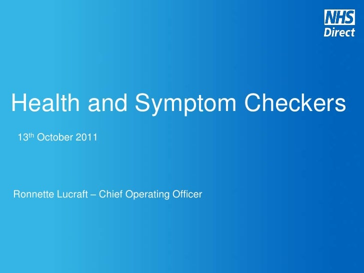 Health and Symptom Checkers13th October 2011Ronnette Lucraft – Chief Operating Officer