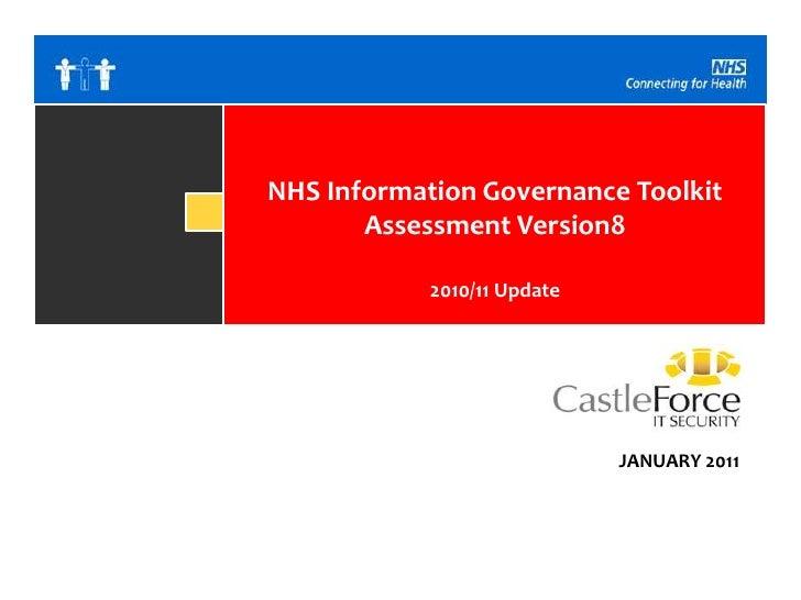 NHS Information Governance Toolkit Assessment Version8<br />2010/11 Update<br />JANUARY 2011<br />