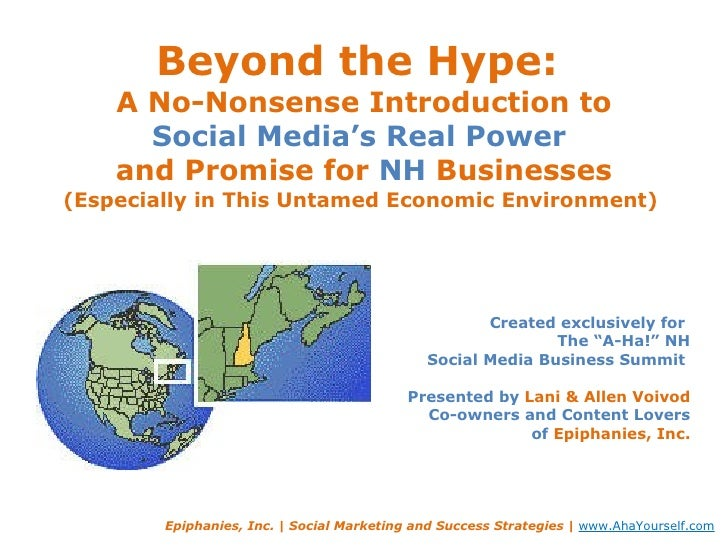 Beyond the Hype:  A No-Nonsense Introduction to Social Media's Real Power  and Promise for  NH  Businesses (Especially in ...