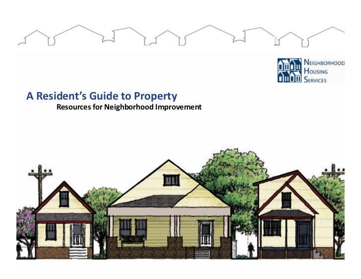 A Resident's Guide to Property		    Resources for Neighborhood Improvement