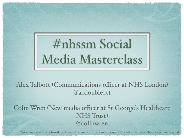 #nhssm Social                Media MasterclassAlex Talbott (Communications officer at NHS London)                  @a_double...