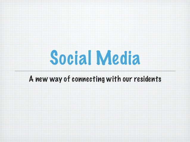 Social MediaA new way of connecting with our residents
