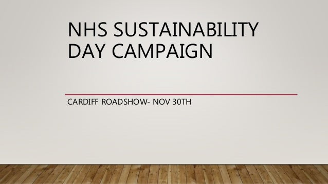 NHS SUSTAINABILITY DAY CAMPAIGN CARDIFF ROADSHOW- NOV 30TH