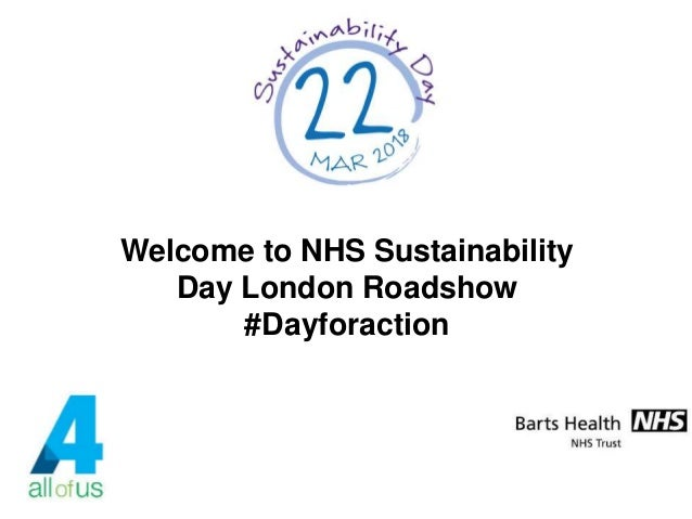 Welcome to NHS Sustainability Day London Roadshow #Dayforaction