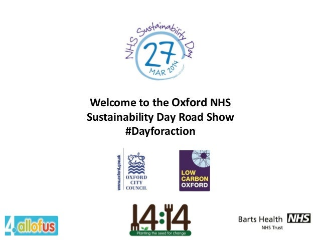 Welcome to the Oxford NHS Sustainability Day Road Show #Dayforaction