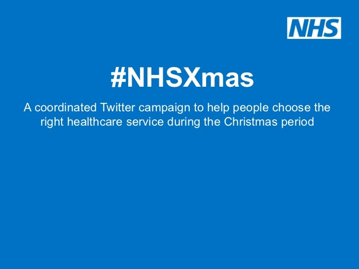 #NHSXmasA coordinated Twitter campaign to help people choose the   right healthcare service during the Christmas period