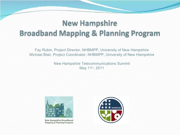 Fay Rubin, Project Director, NHBMPP, University of New Hampshire Michael Blair, Project Coordinator, NHBMPP, University of...