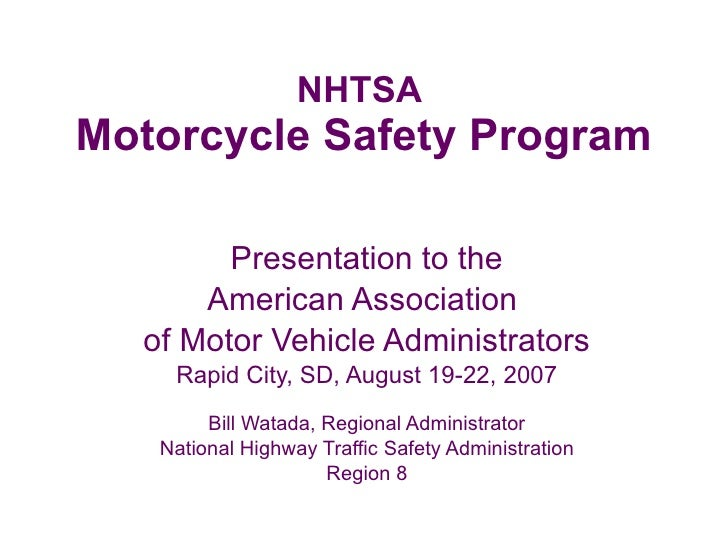 NHTSA  Motorcycle Safety Program Presentation to the American Association  of Motor Vehicle Administrators Rapid City, SD,...