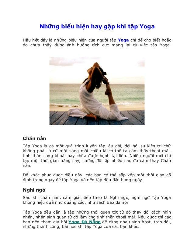 Những biểu hiện hay gặp khi tập Yoga Hầu hết đây là những biểu hiện của người tập Yoga chỉ để cho biết hoặc do chưa thấy đ...