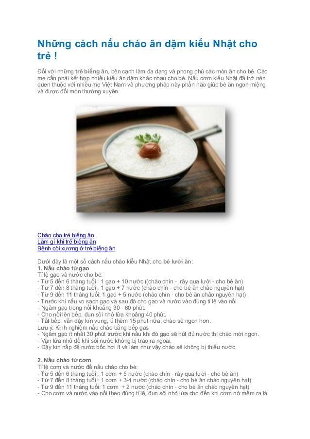 Những cách nấu cháo ăn dặm kiểu Nhật chotrẻ !Đối với những trẻ biếng ăn, bên cạnh làm đa dạng và phong phú các món ăn cho ...