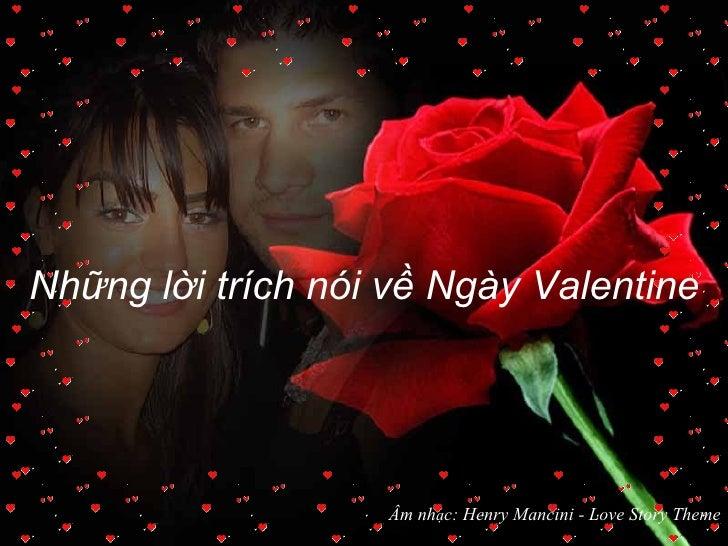 Những lời trích nói về Ngày Valentine Âm nh ạ c: Henry Mancini - Love Story Theme