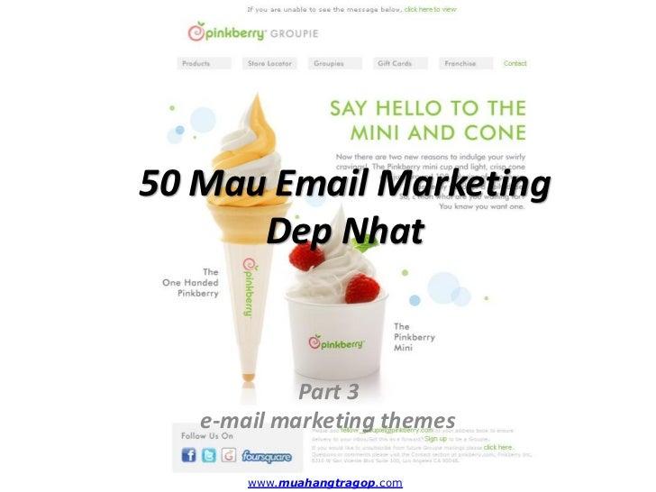 50 Mau Email Marketing      Dep Nhat            Part 3   e-mail marketing themes       www.muahangtragop.com