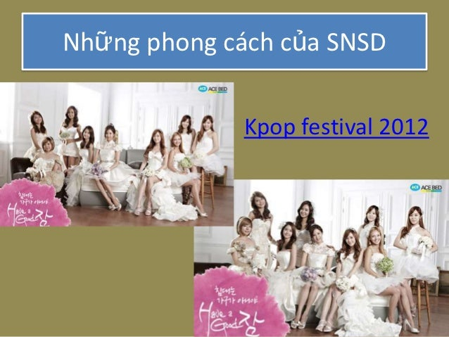 Những phong cách của SNSD              Kpop festival 2012