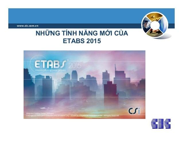 www cic com vn NHỮNG TÍNH NĂNG MỚI CỦA ETABS 2015 www.cic.com.vn