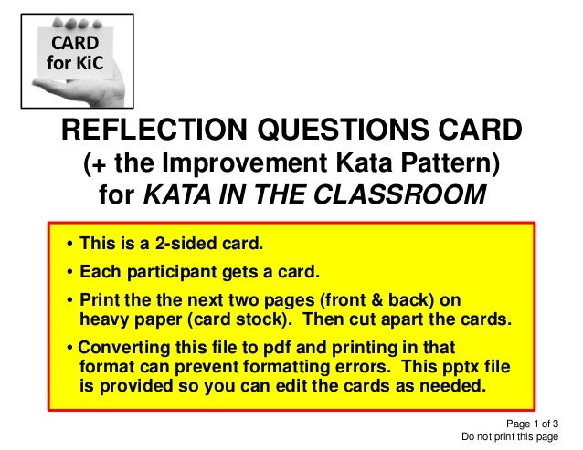 REFLECTION QUESTIONS CARD (+ the Improvement Kata Pattern) for KATA IN THE CLASSROOM CARD for KiC Page 1 of 3 Do not print...