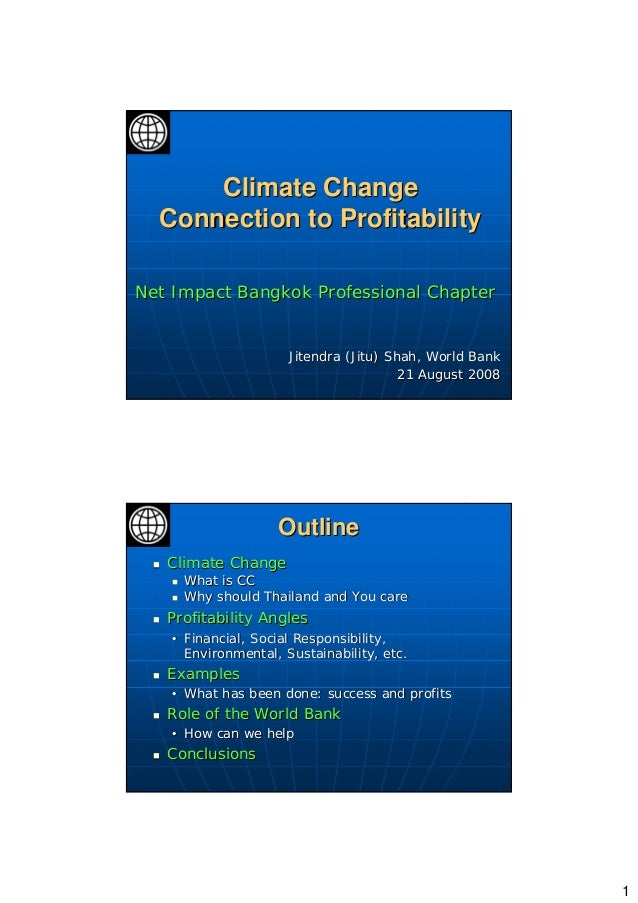 1 Climate ChangeClimate Change Connection to ProfitabilityConnection to Profitability Net Impact Bangkok Professional Chap...