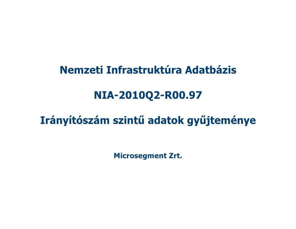 Nemzeti Infrastruktúra Adatbázis           NIA-2010Q2-R00.97  Irányítószám szintű adatok gyűjteménye               Microse...