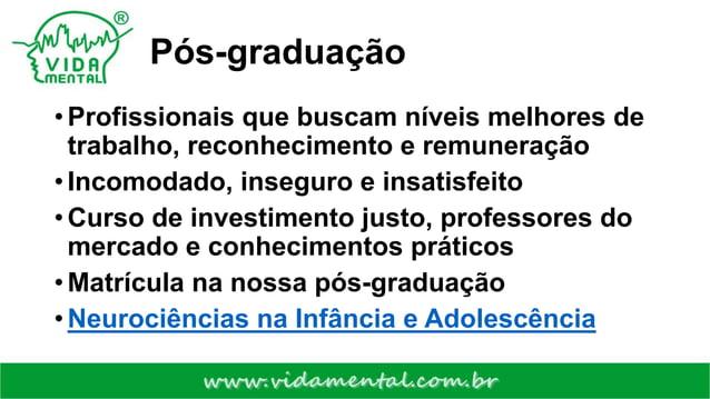 Pós-graduação • Profissionais que buscam níveis melhores de trabalho, reconhecimento e remuneração • Incomodado, inseguro ...