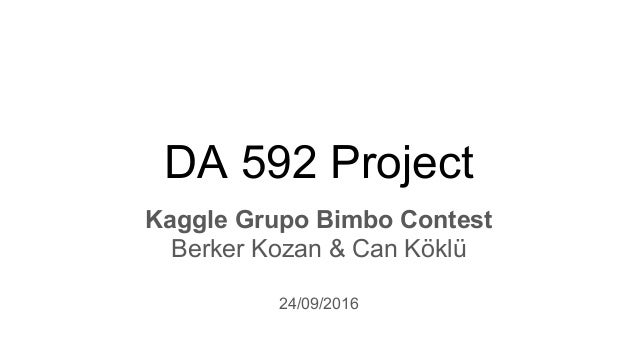 DA 592 - Term Project Presentation - Berker Kozan Can Koklu