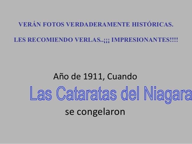 VERÁN FOTOS VERDADERAMENTE HISTÓRICAS. LES RECOMIENDO VERLAS..¡¡¡ IMPRESIONANTES!!!!  Año de 1911, Cuando  se congelaron
