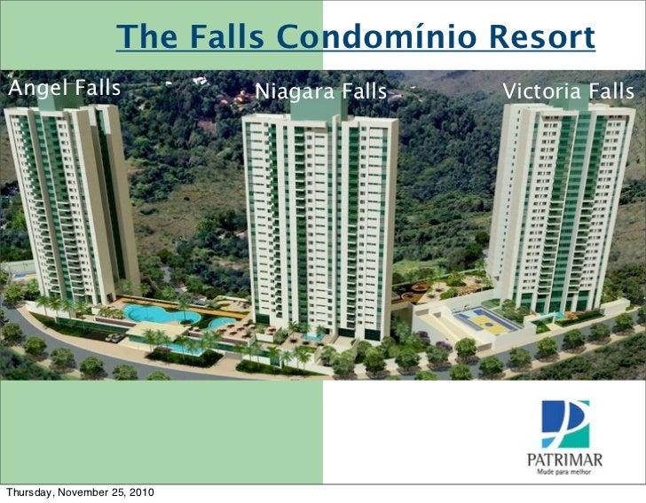 The Falls Condomínio ResortAngel Falls                   Niagara Falls   Victoria FallsThursday, November 25, 2010