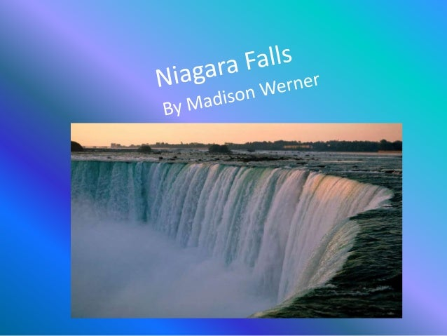 • Niagara Falls is located on the border of Ontario, Canada, and New York.