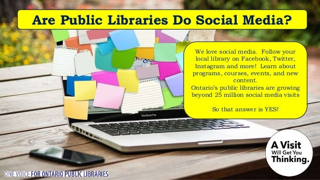 Source: Market Probe Canada • Public libraries are important because they promote literacy and a love of reading • By prov...