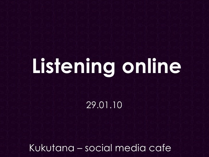 Kukutana – social media cafe 29.01.10 Listening online