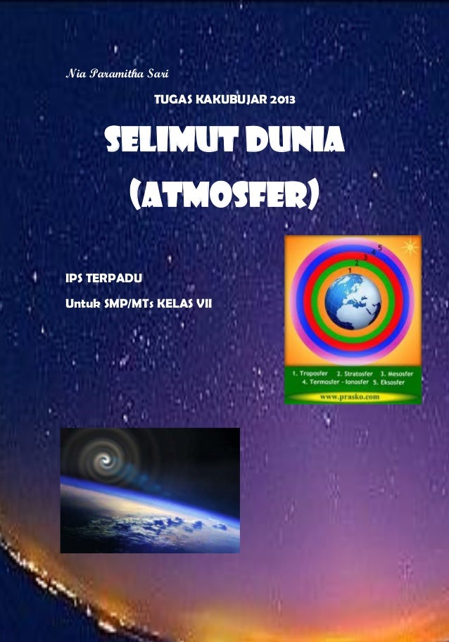 Nia Paramitha Sari TUGAS KAKUBUJAR 2013 SELIMUT DUNIA (ATMOSFER) IPS TERPADU Untuk SMP/MTs KELAS VII B