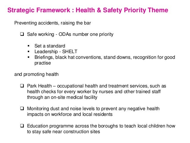 Strategic Framework : Health & Safety Priority Theme Preventing accidents, raising the bar  Safe working - ODAs number on...